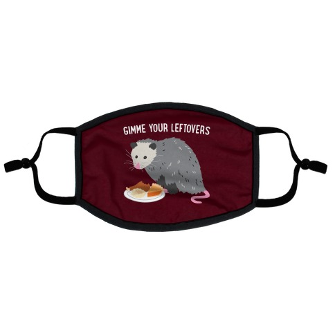 Gimme Your Leftovers Possum Flat Face Mask