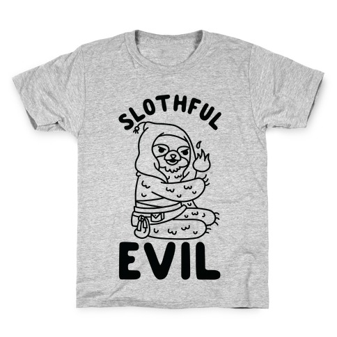 Slothful Evil Kids T-Shirt