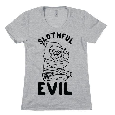 Slothful Evil Womens T-Shirt