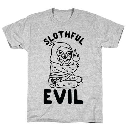 Slothful Evil T-Shirt