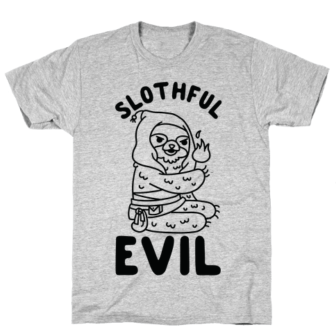 Slothful Evil Mens T-Shirt