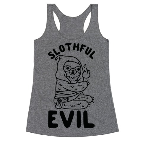 Slothful Evil Racerback Tank Top