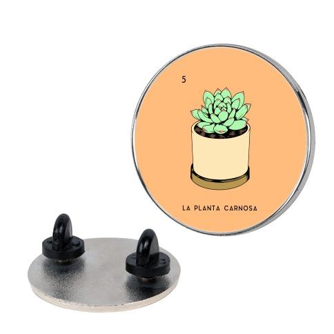 La Planta Carnosa Succulent Loteria Pin