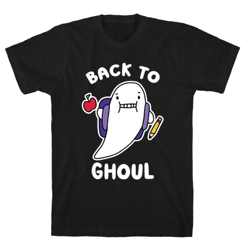 Back to Ghoul T-Shirt