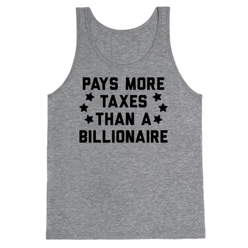 Pays More Taxes Than A Billionaire Tank Top