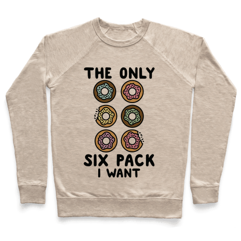 The Only Six Pack I Want Donuts Pullover