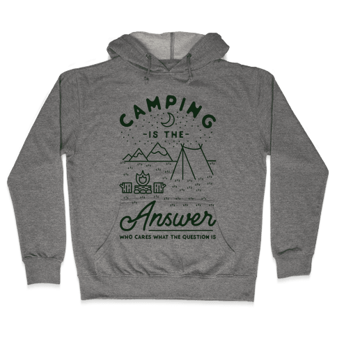 Camping Is The Answer Hooded Sweatshirt