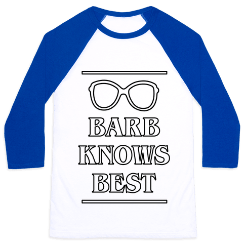 Barb Knows Best Baseball Tee