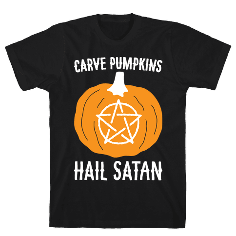 Carve Pumpkins Hail Satan Mens T-Shirt