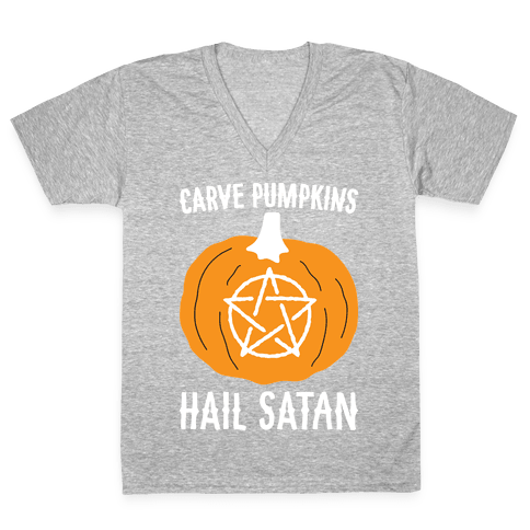 Carve Pumpkins Hail Satan V-Neck Tee Shirt