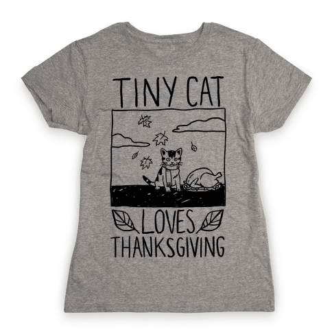 Tiny Cat Loves Thanksgiving Womens T-Shirt