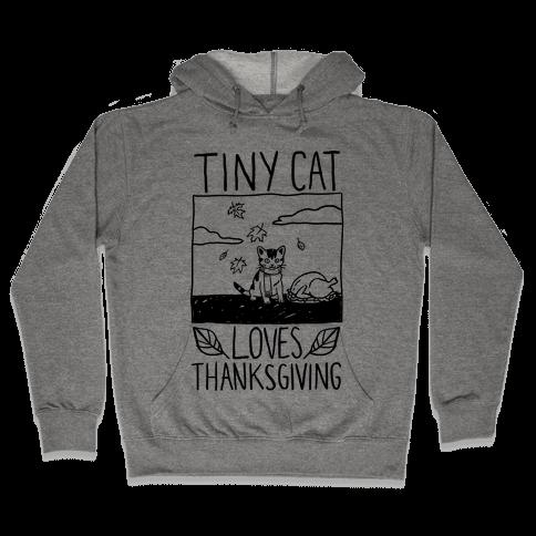 Tiny Cat Loves Thanksgiving Hooded Sweatshirt