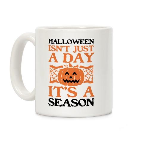 Halloween is a Season Coffee Mug