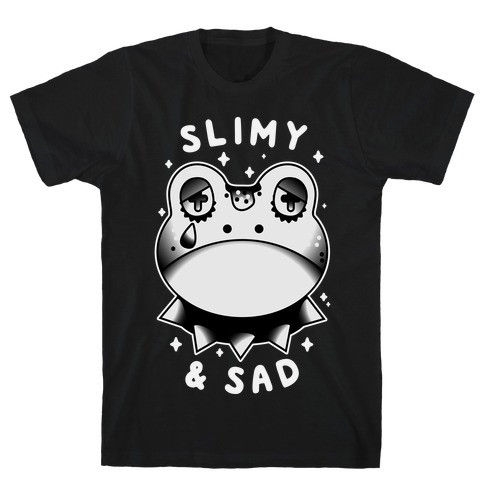 Slimy & Sad Frog T-Shirt
