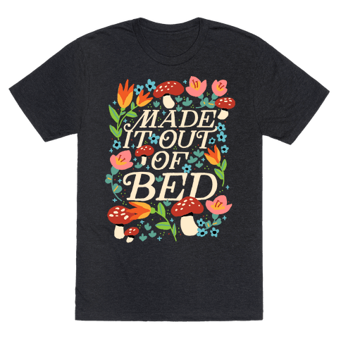 Made It Out Of Bed (Floral) Mens/Unisex T-Shirt