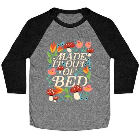 Made It Out Of Bed (Floral) Baseball Tee