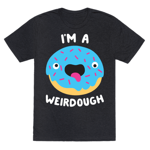 Im A Weirdough