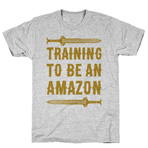 Training To Be An Amazon Parody Mens T-Shirt