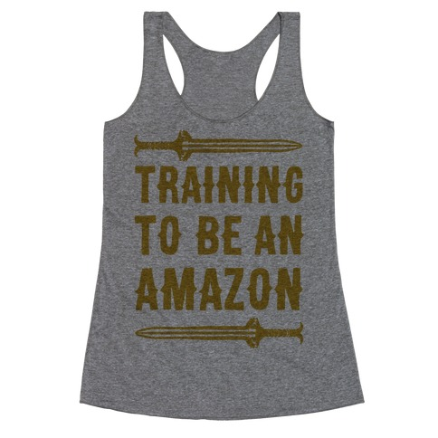 Training To Be An Amazon Parody Racerback Tank Top