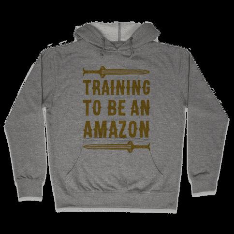 Training To Be An Amazon Parody Hooded Sweatshirt