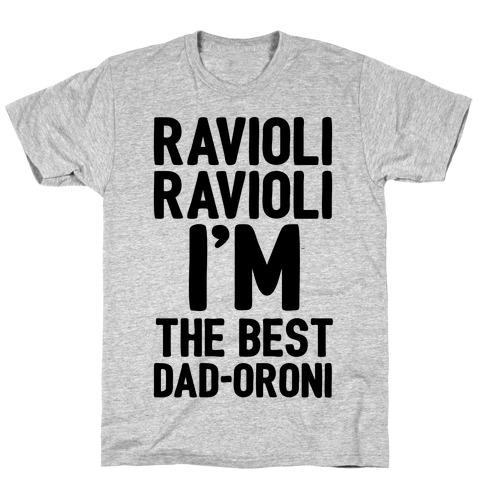 Ravioli Ravioli I'm The Best Dad-oroni Parody White Print T-Shirt