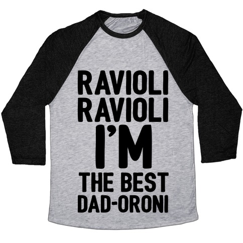 Ravioli Ravioli I'm The Best Dad-oroni Parody White Print