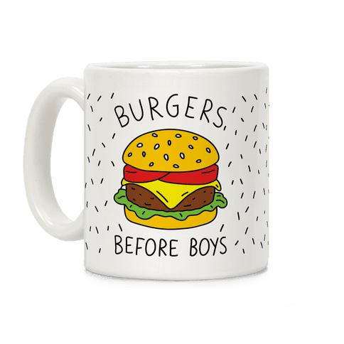Burgers Before Boys Coffee Mug