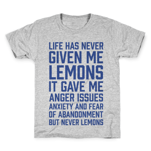 Life Has Never Given Me Lemons Kids T-Shirt