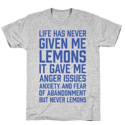 Life Has Never Given Me Lemons Mens T-Shirt