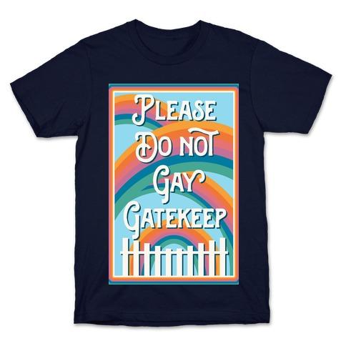 Please Do Not Gay Gatekeep T-Shirt