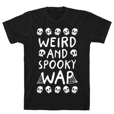 Weird And Spooky WAP T-Shirt