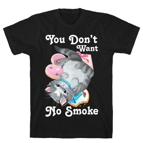 You Don't Want No Smoke Vintage Kitten T-Shirt