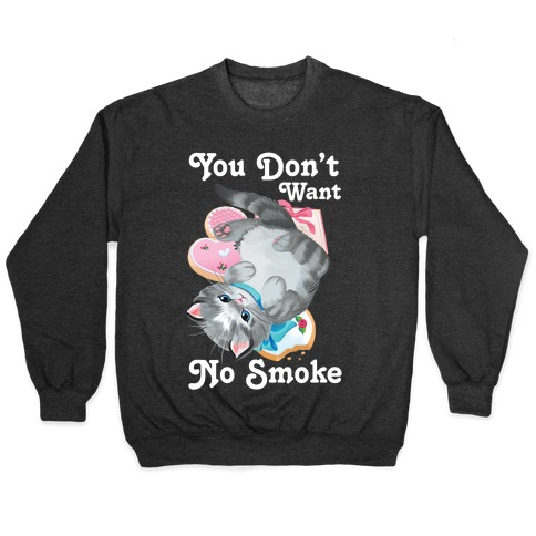 You Don't Want No Smoke Vintage Kitten Pullover