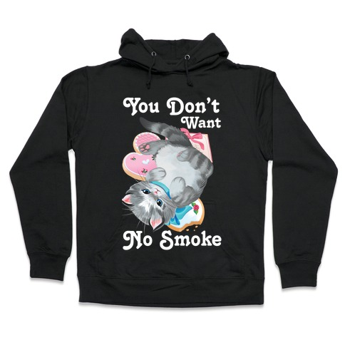 You Don't Want No Smoke Vintage Kitten Hooded Sweatshirt