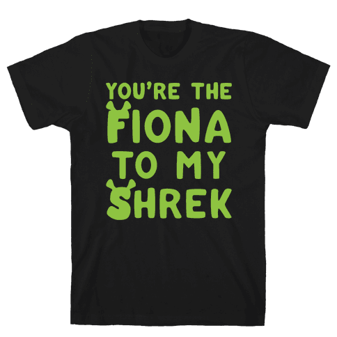 You're The Fiona To My Shrek Parody White Print Mens T-Shirt
