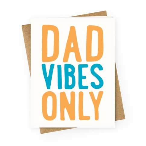 Dad Vibes Only Greeting Card