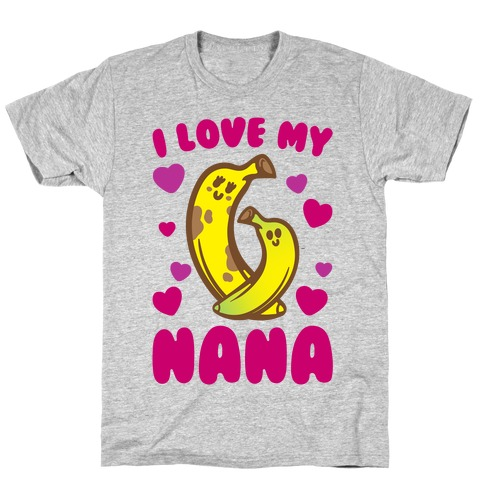 I Love My Nana White Print T-Shirt