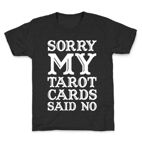 Sorry My Tarot Cards Said No Kids T-Shirt