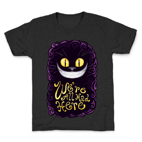 We're All Mad Here Kids T-Shirt