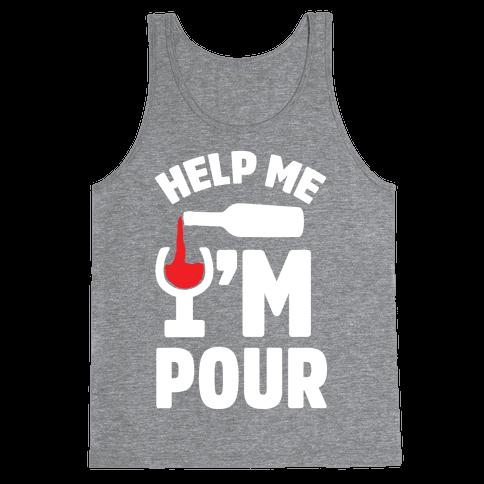 Help Me I'm Pour Wine Tank Top