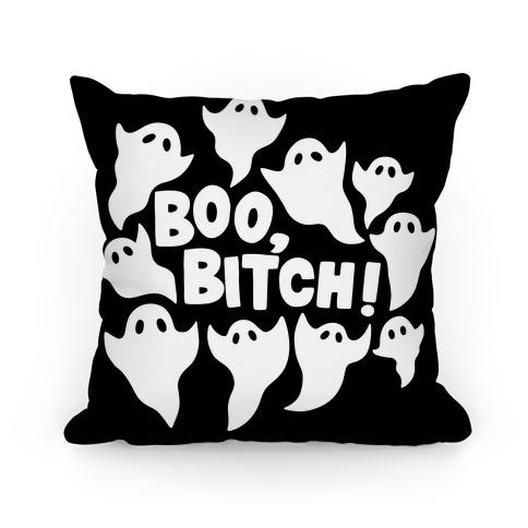 Boo, Bitch! Pillow
