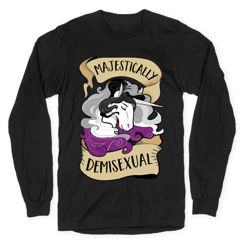 Majestically Demisexual Long Sleeve T-Shirt