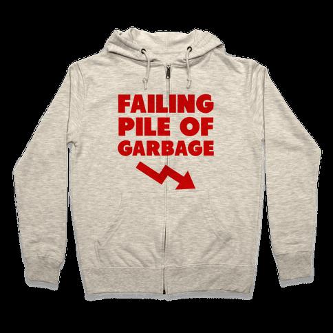 Failing Pile of Garbage Zip Hoodie