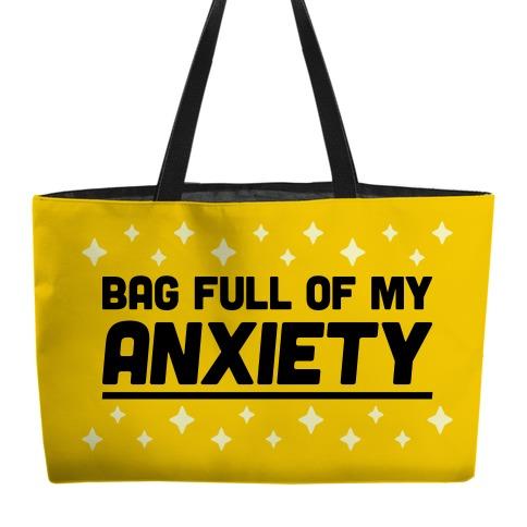 Bag Full Of My Anxiety weekender