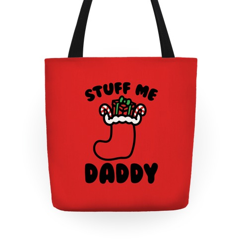 Stuff Me Daddy Stocking Parody Tote