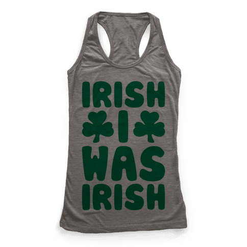 Irish I Was Irish  Racerback Tank Top