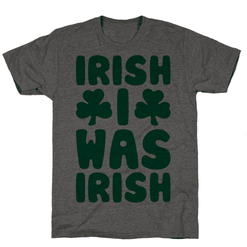 Irish I Was Irish  Mens T-Shirt