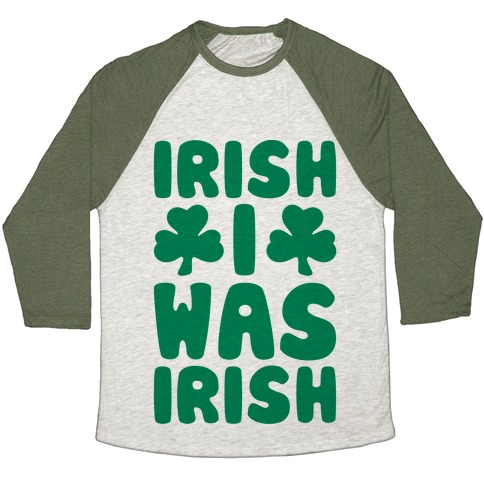 Irish I Was Irish Baseball Tee
