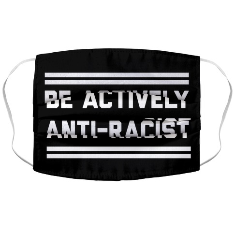 Be Actively Anti-Racist Accordion Face Mask