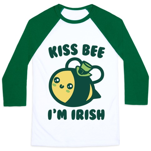 Kiss Bee I'm Irish Parody Baseball Tee